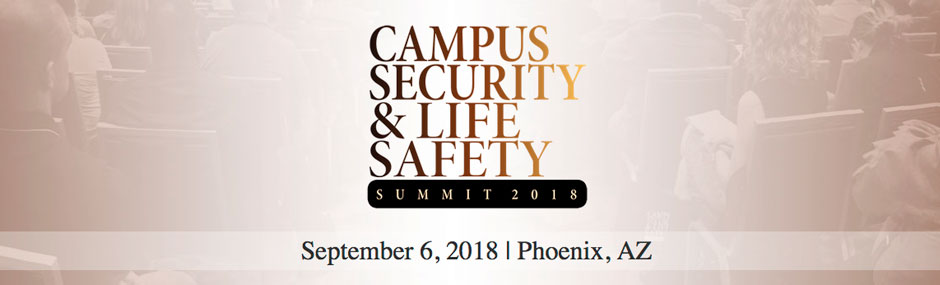 Campus Security & Life Safety Summit Phoenix 2018